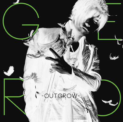 【2014/01/29】 ~Outgrow~ / Geroを開く