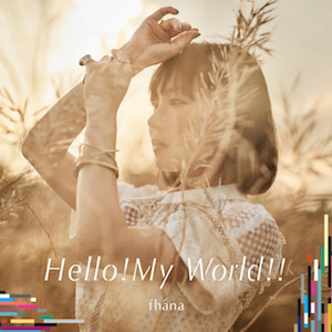 【8/2Release】Hello!My World!! / fhánaを開く