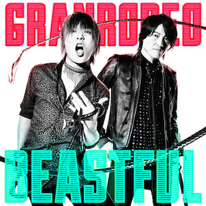 【7/11】 BEASTFUL / GRANRODEOを開く