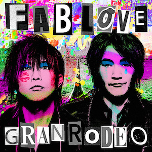 【5/15】FAB LOVE / GRANRODEOを開く
